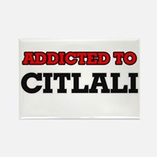 Addicted to Citlali Magnets