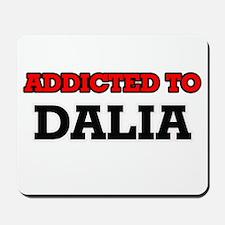 Addicted to Dalia Mousepad