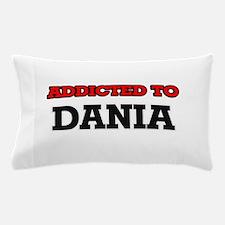 Addicted to Dania Pillow Case