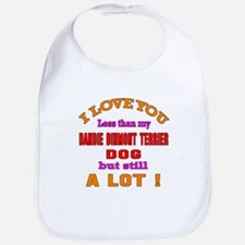 I love you less than my Dandie Dinmont Terrier Bib