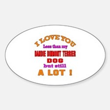 I love you less than my Dandie Dinm Sticker (Oval)