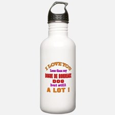 I love you less than m Sports Water Bottle