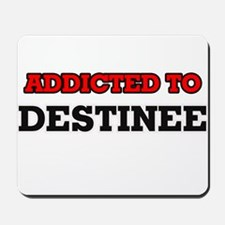 Addicted to Destinee Mousepad