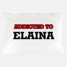 Addicted to Elaina Pillow Case