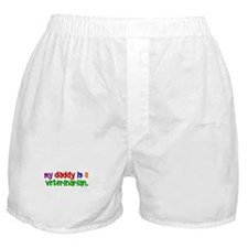 My Daddy Is A Veterinarian Boxer Shorts