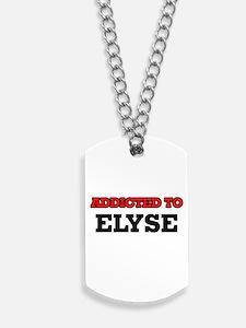 Addicted to Elyse Dog Tags