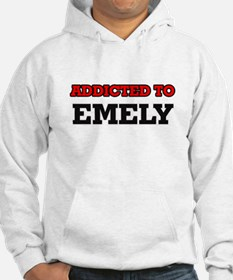 Addicted to Emely Hoodie Sweatshirt