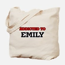 Addicted to Emily Tote Bag