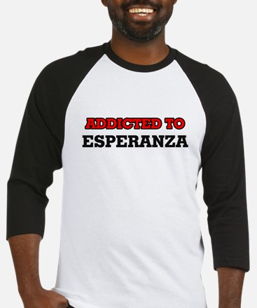 Addicted to Esperanza Baseball Jersey