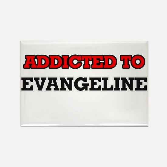 Addicted to Evangeline Magnets