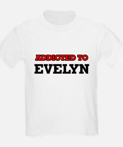 Addicted to Evelyn T-Shirt