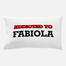 Addicted to Fabiola Pillow Case