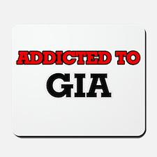 Addicted to Gia Mousepad