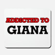 Addicted to Giana Mousepad