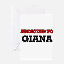 Addicted to Giana Greeting Cards