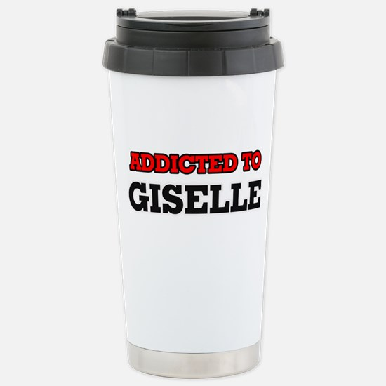 Addicted to Giselle Stainless Steel Travel Mug