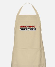 Addicted to Gretchen Apron