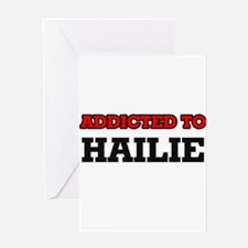 Addicted to Hailie Greeting Cards