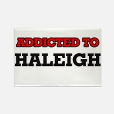 Addicted to Haleigh Magnets