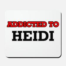 Addicted to Heidi Mousepad