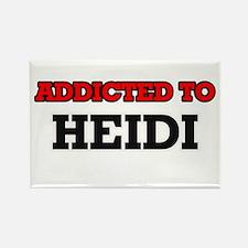 Addicted to Heidi Magnets