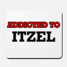 Addicted to Itzel Mousepad