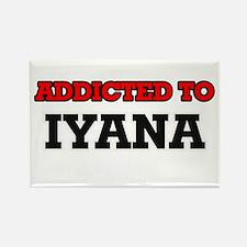 Addicted to Iyana Magnets