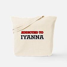 Addicted to Iyanna Tote Bag