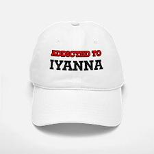 Addicted to Iyanna Baseball Baseball Cap