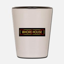 Whore House Sign Shot Glass