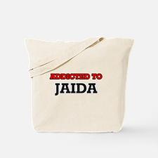 Addicted to Jaida Tote Bag