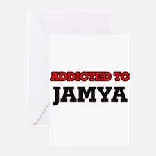 Addicted to Jamya Greeting Cards