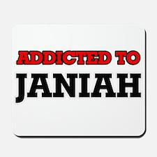Addicted to Janiah Mousepad