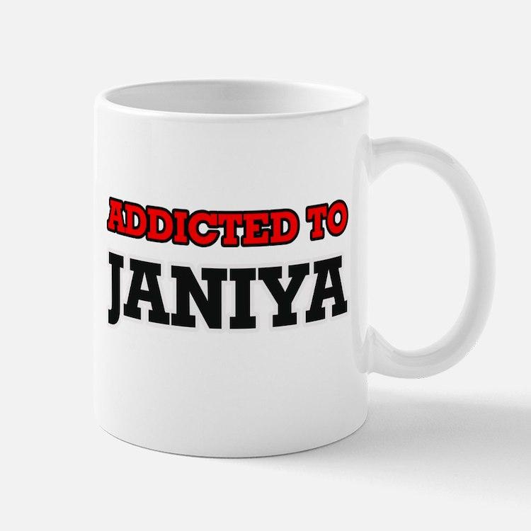 Addicted to Janiya Mugs