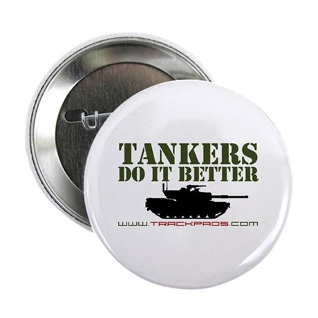"""Tankers Do It Better 2.25"""" Button (100 pack)"""