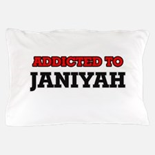 Addicted to Janiyah Pillow Case
