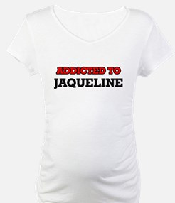 Addicted to Jaqueline Shirt