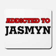 Addicted to Jasmyn Mousepad