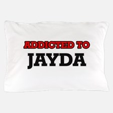 Addicted to Jayda Pillow Case