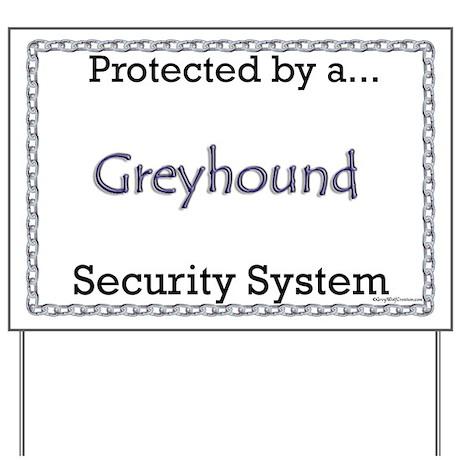 Greyhound Security Yard Sign