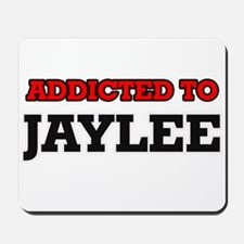 Addicted to Jaylee Mousepad