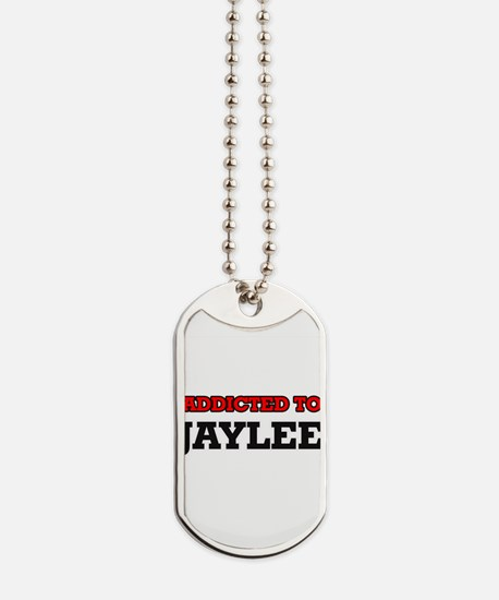 Addicted to Jaylee Dog Tags