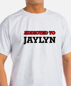Addicted to Jaylyn T-Shirt