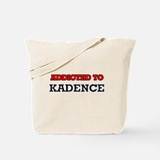 Addicted to Kadence Tote Bag