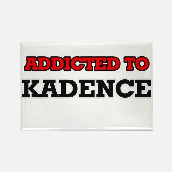 Addicted to Kadence Magnets