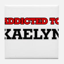 Addicted to Kaelyn Tile Coaster