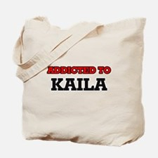 Addicted to Kaila Tote Bag