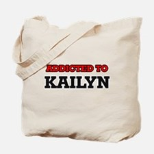 Addicted to Kailyn Tote Bag
