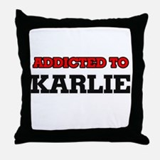 Addicted to Karlie Throw Pillow