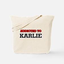 Addicted to Karlie Tote Bag
